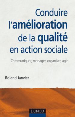 Conduire l'amélioration de la qualité en action sociale, Communiquer, manager, organiser, agir