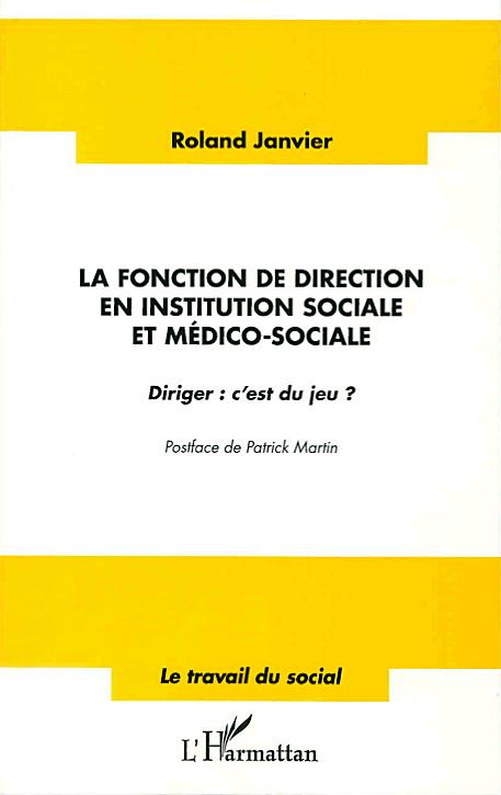 La fonction de direction en institution sociale et médico-sociale – Diriger : c'est du jeu ?