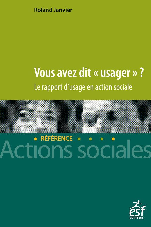 Vous avez dit «Usager» ? Le rapport d'usage en action sociale